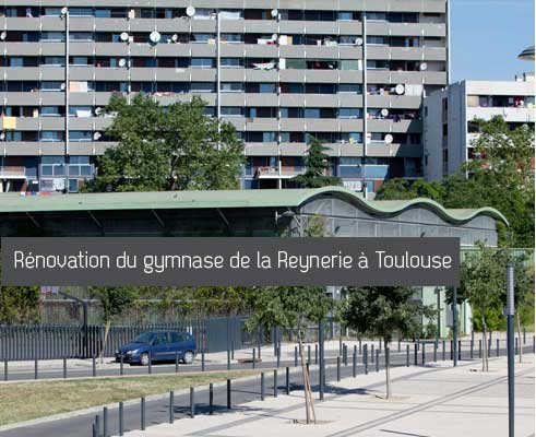 Rénovation du gymnase de la Reynerie à Toulouse